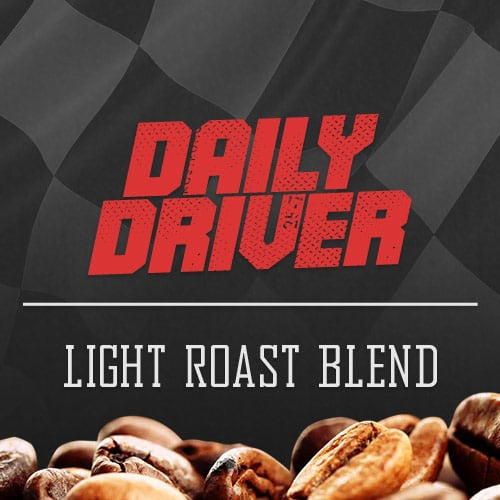 Daily Driver ? Light Roast Coffee